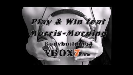 Play & Win feat Morris - Morning