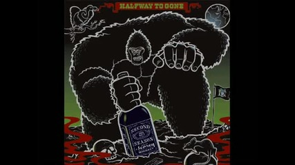 Halfway to Gone - Great American Scumbag