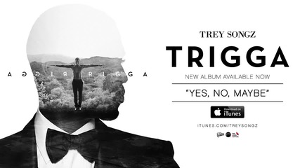 Sub! Trey Songz - Yes/ No/ Maybe [official Audio]