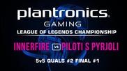 ФИНАЛ#1 iNNERFiRE vs Piloti s Pyrjoli - Plantronics LoL Championship #2