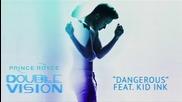 2о15! Prince Royce ft. Kid Ink - Dangerous ( Аудио )