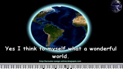 Louis Armstrong - What a wonderful world - Free online karaoke song with lyrics on the screen.