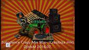 Eurodance Crazy Mix 90s- Crazibiza mixdjmsm 2016.07.