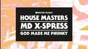 Md X - Spress - God Made Me Phunky ( Franky Rizardo Remix )