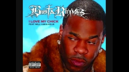 Busta Rhymes - I Love My Chick (feat. Kelis, Will.i.am)