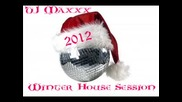 Dj Maxxx - Winter House Session 2012