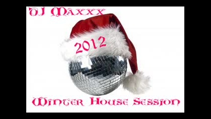 Dj Maxxx - Winter House Session 2012