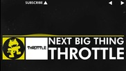 [electro] Throttle - Next Big Thing [monstercat Release]