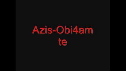 Azis - Obi4am Te