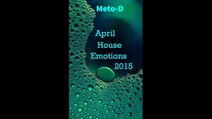 Meto-d - April House Emotions 2015