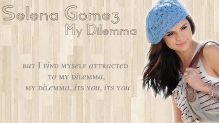 Превод! Selena Gomez & The Scene - My Dilemma (full Song)