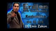 Erdjan - Keskancika - Ma - Te - Ove - 2014 - Dj Emir Zakon