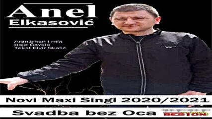 Anel Elkasovic - 2020 - Svadba bez oca (hq) (bg sub)
