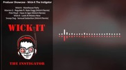 Producer Showcase Wick-it The Instigator
