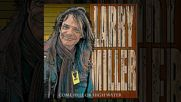 Larry Miller - Come Hell or High Water
