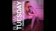 *2016* Burak Yeter ft. Danelle Sandoval - Tuesday