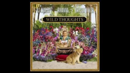 *2017* Dj Khaled ft. Rihanna & Bryson Tiller - Wild Thoughts
