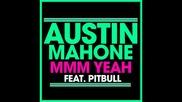 *2014* Austin Mahone ft. Pitbull - Mmm yeah