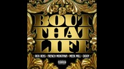 Rick Ross feat Diddy & Meek Mill & French Montana - Bout That Life (prod. By The Mekanics)