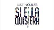 Justin Quiles-si ella quisiera
