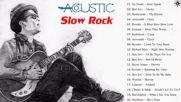 Acoustic Slow Rock Best Slow Rock Songs