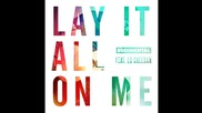 Rudimental - Lay It All On Me feat. Ed Sheeran ( A U D I O )