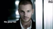 + Превод Matt Pokora - Ne pour toi ( Mise a Jour ) 2011