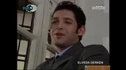 Elveda derken ( На сбогуване ) 1 епизод / 2 част + превод