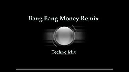 Bang Money *techno Mega Mix* 2009