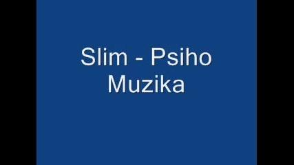 Слим Стартерс-психо Музика