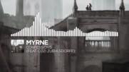 Myrne - Confessions (ft. Cozi Zuehlsdorff)