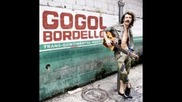 Gogol Bordello - Raise the knowledge