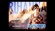 Rihanna - Only Girl (in the world) premiere! Превод!