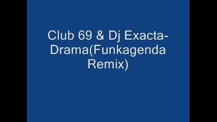 Club69 & Dj Exacta - Drama(funkagenda Remix)