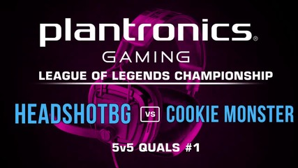 HEADSHOTBG vs Cookie Monster - Plantronics LoL Championship