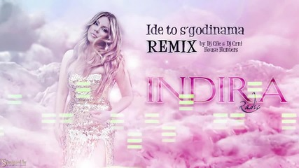 Indira Radic - Ide to s godinama - Official remix by DJ Cile&DJ; Crni&House; Hunters - (Private 2013