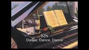 Bzn - Dance, Dance, Dance . . . / Превод /