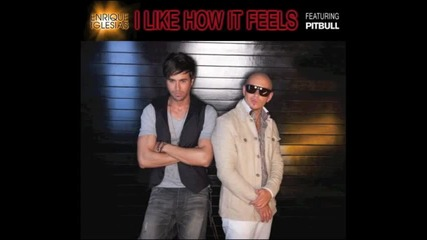Enrique Iglesias ft Pitbull - I Like How It Feels