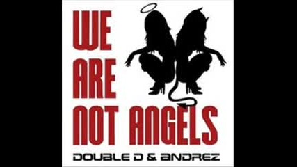 We Are Not Angels (andrez & Double D Live!) cut