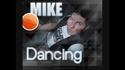* Румънско 2о11™ * Mike - Dancing (new Single)