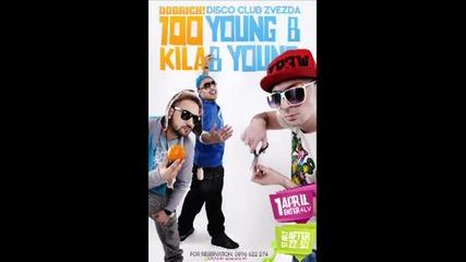 100 Кила + Youngbbyoung [ 1 Април в Добрич: Disco club Zvezda ]