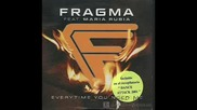 Fragma Ft Maria Rubia - Everytime You Need