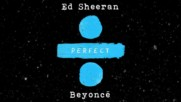 Ed Sheeran - Perfect Duet ( with Beyonce ) [ Official Audio ]
