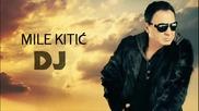 Mile Kitic - DJ - (Audio 2011)