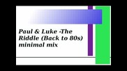 Paul & Luke The Riddle Back To 80s Minimal Mix