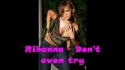 Rihanna - Dont Even Try