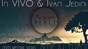 Ин Виво Х Иван Йедини - Найлепши се смейу тужни Mm Remix 2015