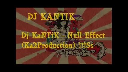 Dj Kantik - Null Effect (ka2production) !!!ss