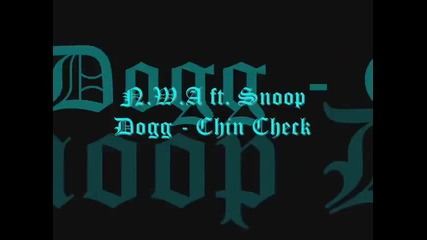 N.w.a. ft. Snoop Dogg - Chin Check
