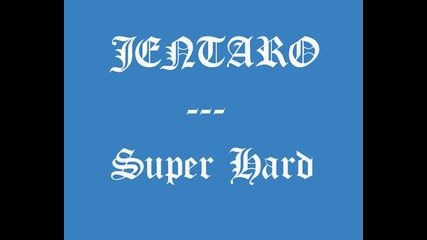 Jentaro - Super Hard Vbox7